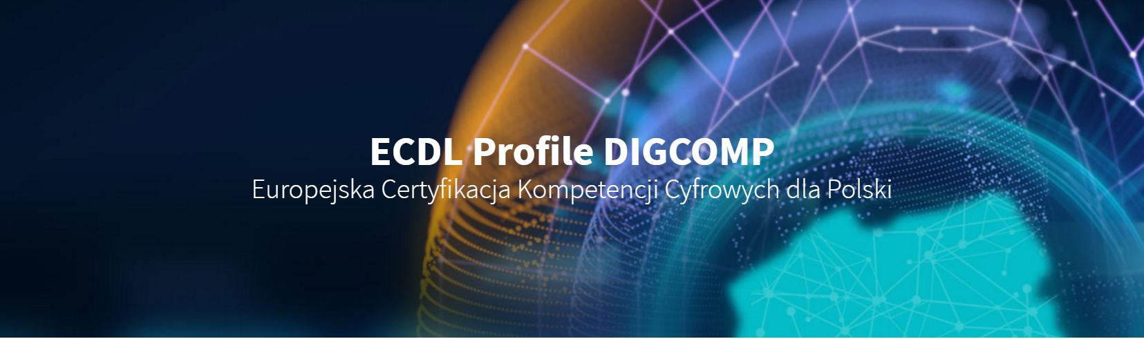 ECDL Profile DIGCOMP Europejska Certyfikacja Kompetencji Cyfrowych dla Polski